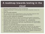 a roadmap towards testing in the cloud