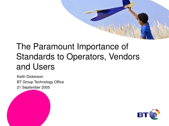 the paramount importance of standards to operators vendors and users n.