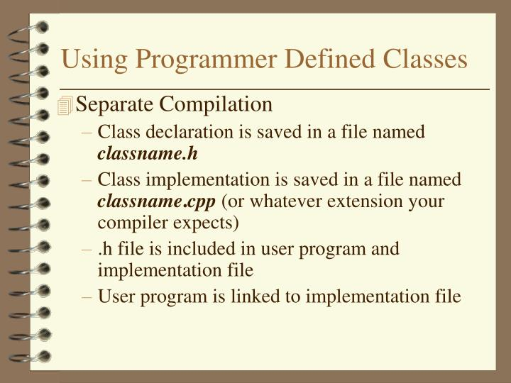 Using Programmer Defined Classes