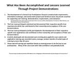 what has been accomplished and lessons learned through project demonstrations