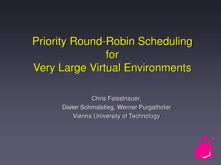 priority round robin scheduling for very large virtual environments n.