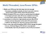 multi threaded low power cpus