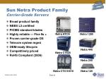 sun netra product family carrier grade servers
