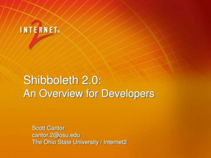 shibboleth 2 0 an overview for developers n.