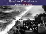 kamikaze pilots threaten american ships