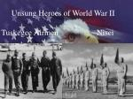 unsung heroes of world war ii tuskegee airmen nisei