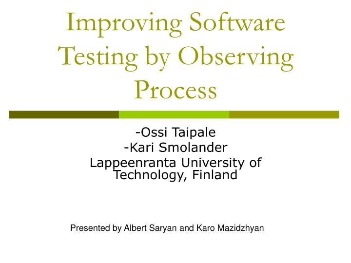 improving software testing by observing process n.