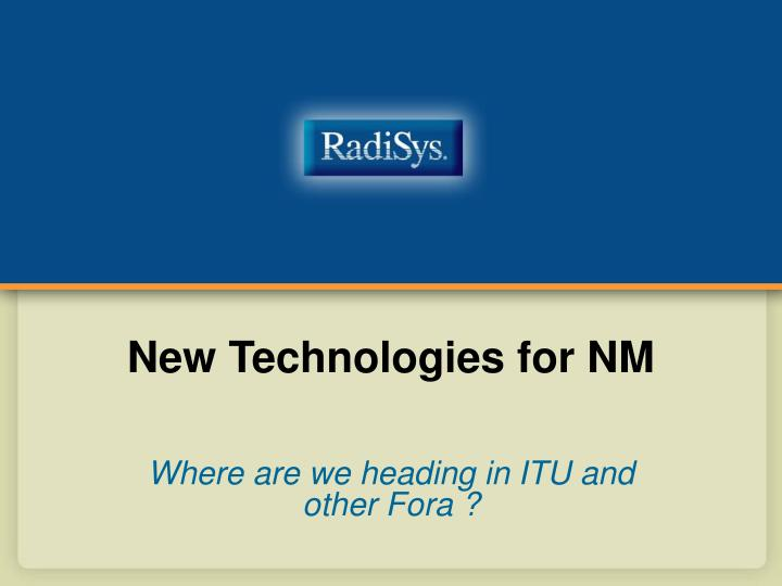 new technologies for nm n.
