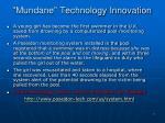 mundane technology innovation