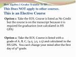 how algebra 1 grades transfer to hs this does not apply to other courses this is an elective course