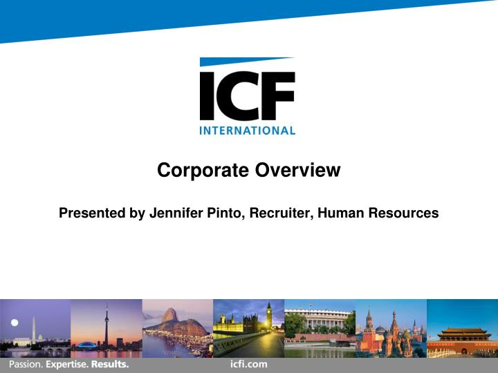 corporate overview presented by jennifer pinto recruiter human resources n.