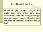 left handed brushing