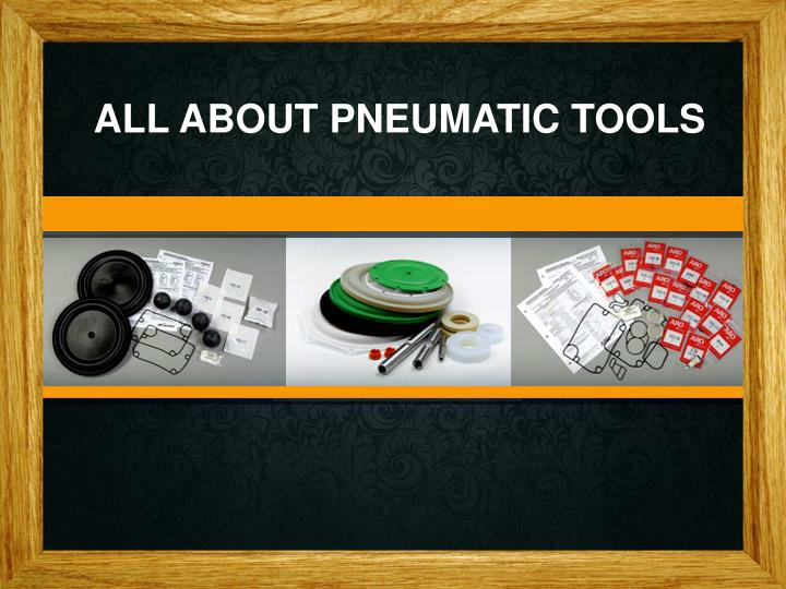 all about pneumatic tools n.
