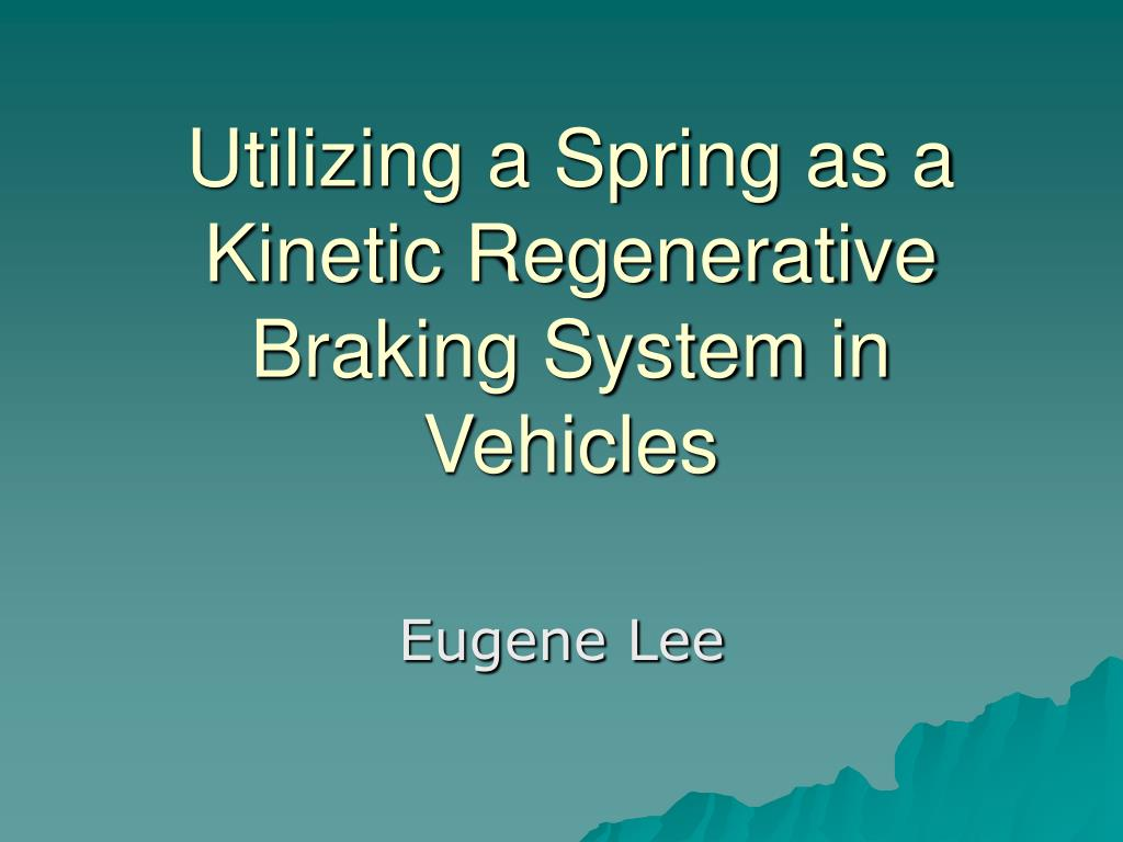 Ppt Utilizing A Spring As Kinetic Regenerative Braking System In Diagram Vehicles N