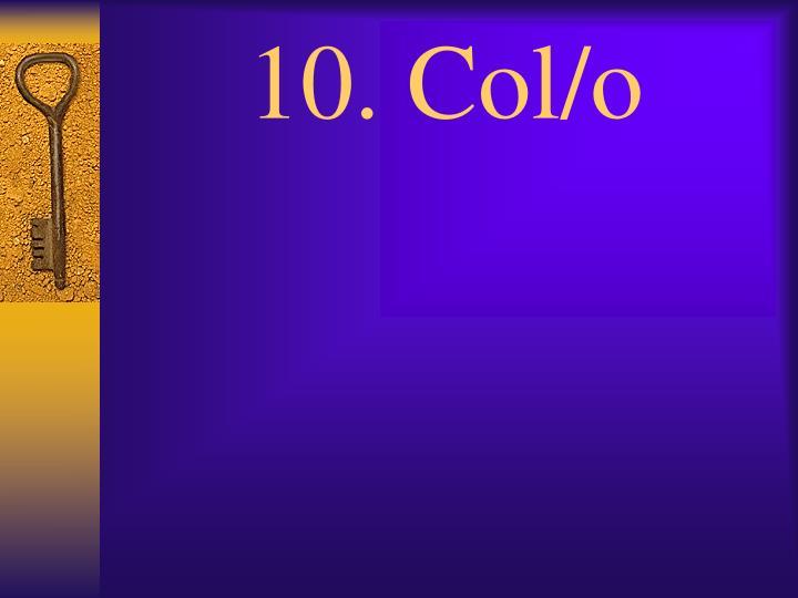10. Col/o