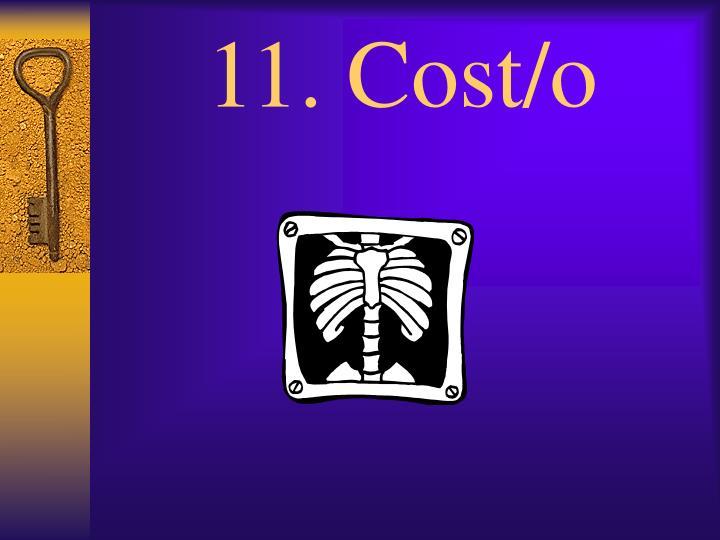 11. Cost/o