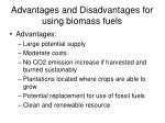 advantages and disadvantages for using biomass fuels
