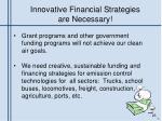 innovative financial strategies are necessary