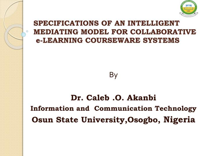 specifications of an intelligent mediating model for collaborative e learning courseware systems n.