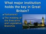 what major institution holds the key in great britain1