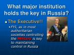 what major institution holds the key in russia1