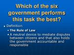 which of the six government performs this task the best