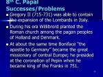 8 th c papal successes problems