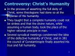 controversy christ s humanity