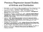 previous regression based studies of airlines and distribution