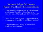 variations in type of literature required and faculty recommendations