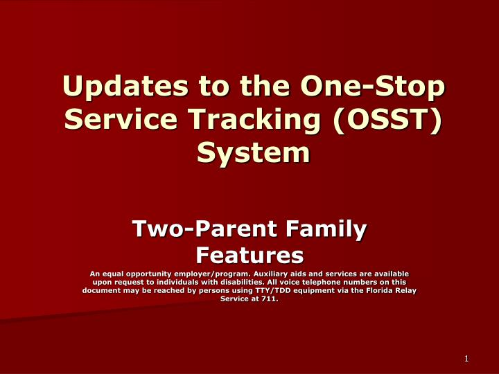 updates to the one stop service tracking osst system n.