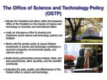 the office of science and technology policy ostp