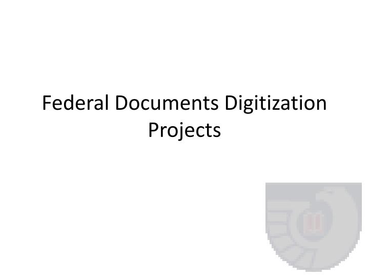 federal documents digitization projects n.