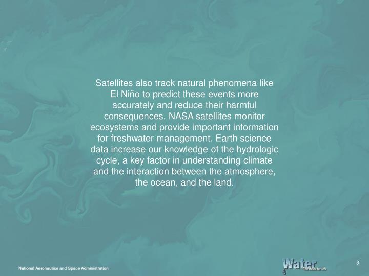 Satellites also track natural phenomena like
