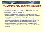 transportation benefits expected