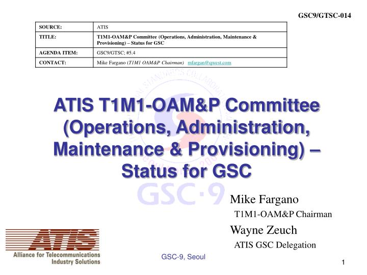 atis t1m1 oam p committee operations administration maintenance provisioning status for gsc n.
