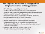 part 1 spur the development of new applications designed for advanced technology networks