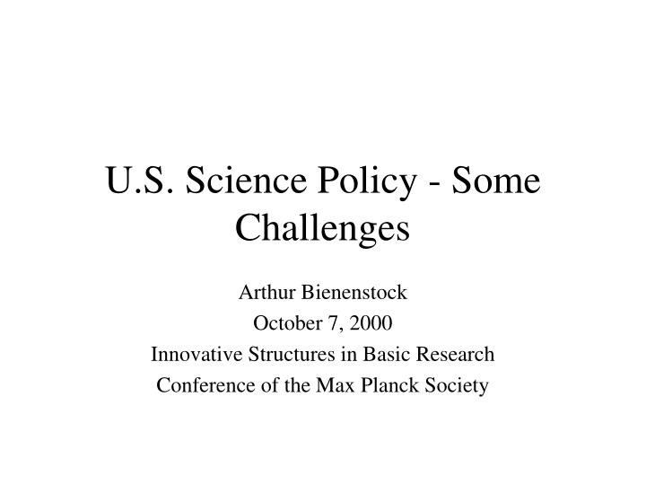u s science policy some challenges n.