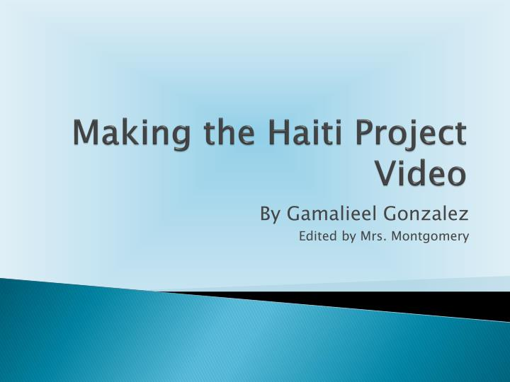making the haiti project video n.