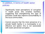 in addition in terms of health sector policies