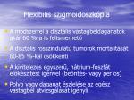 flexibilis szigmoidoszk pia