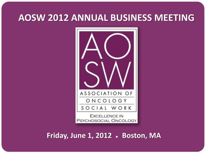 aosw 2012 annual business meeting n.