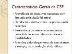 caracter sticas gerais da csf