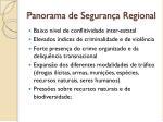 panorama de seguran a regional