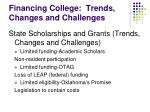 financing college trends changes and challenges9