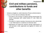 civil and military pensions contributions to funds and other benefits