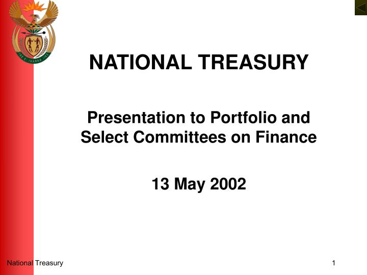 national treasury presentation to portfolio and select committees on finance 13 may 2002 n.