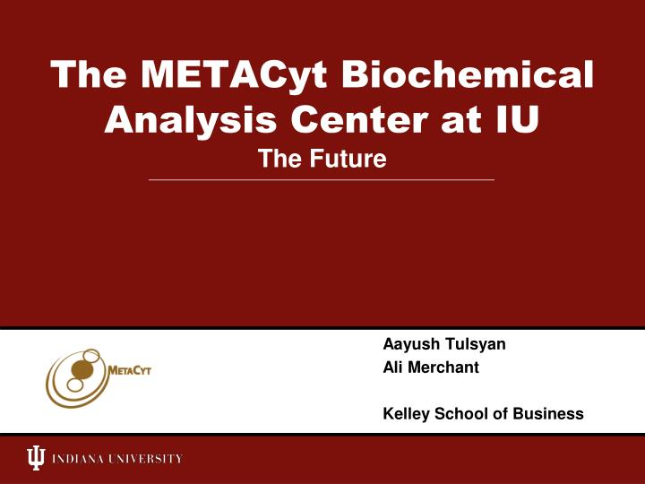 the metacyt biochemical analysis center at iu n.