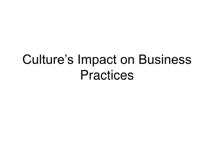culture s impact on business practices n.