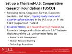 set up a thailand u s cooperative research foundation tusco